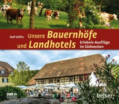 Unsere Bauernhöfe und Landhotels - Hüffer, Rolf