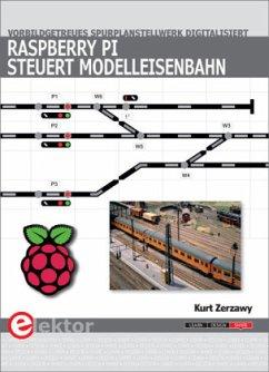 Raspberry Pi steuert Modelleisenbahn - Zerzawy, Kurt