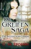 Die Ratten von Chakas / Die Greifen-Saga Bd.1