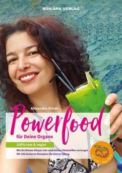 Powerfood für deine Organe - Skirde, Alexandra