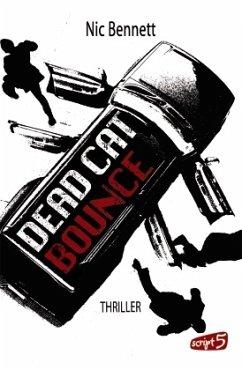 Dead Cat Bounce / Dead Cat Bounce Dilogie Bd.1 (Mängelexemplar) - Bennett, Nic