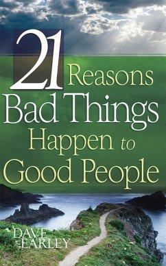 21 Reasons Bad Things Happen To Good Peo (eBook, ePUB) - Earley, Dave