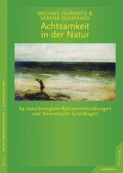 Achtsamkeit in der Natur (eBook, PDF) - Huppertz, Michael; Schatanek, Verena