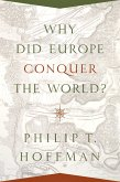 Why Did Europe Conquer the World? (eBook, ePUB)