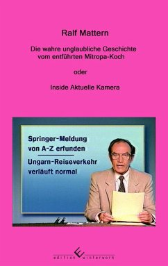 Die wahre unglaubliche Geschichte vom entführten Mitropa-Koch (eBook, ePUB) - Mattern, Ralf