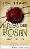 Winterpilger / Krieg der Rosen Bd.1 (eBook, ePUB)