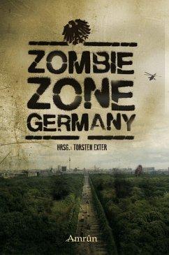 Zombie Zone Germany: Die Anthologie (eBook, ePUB)