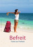 Befreit - Ticket zur Freiheit (eBook, ePUB)