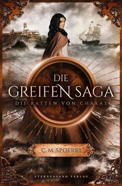 Die Ratten von Chakas / Die Greifen-Saga Bd.1 (eBook, ePUB)