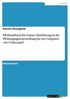 PR-Handbuch für Games: Einführung in die PR-Kampagnenerstellung für ein Computer- oder Videospiel (eBook, ePUB)