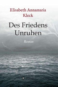 Des Friedens Unruhen (eBook, ePUB) - Kleck, Elisabeth Annamaria