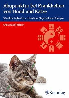Akupunktur bei Krankheiten von Hund und Katze - Eul-Matern, Christina