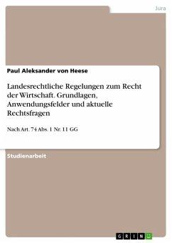 Landesrechtliche Regelungen zum Recht der Wirtschaft. Grundlagen, Anwendungsfelder und aktuelle Rechtsfragen (eBook, ePUB)