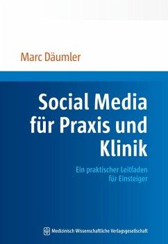 Social Media für Praxis und Klinik (eBook, PDF) - Däumler, Marc