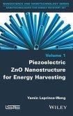 Piezoelectric ZnO Nanostructure for Energy Harvesting, Volume 1 (eBook, PDF)
