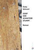 Josef der Schnitzer Stumpf (eBook, ePUB)