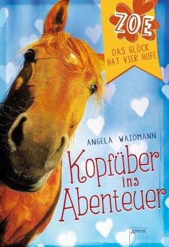 Kopfuber ins Abenteuer / Zoe - Das Gluck hat vier Hufe Bd.1