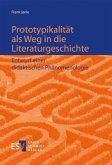 Prototypikalität als Weg in die Literaturgeschichte