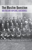 The Muslim Question and Russian Imperial Governance (eBook, ePUB)