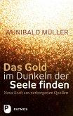 Das Gold im Dunkeln der Seele finden (eBook, ePUB)