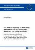 Der Debt-Equity-Swap als Instrument der Unternehmenssanierung nach deutschem und englischem Recht