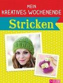 Mein kreatives Wochenende: Stricken (eBook, ePUB)