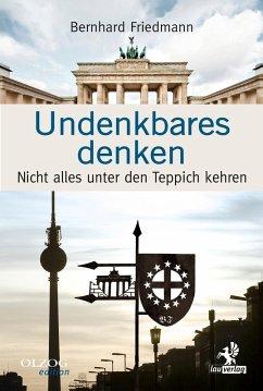 Undenkbares denken (eBook, ePUB) - Friedman, Bernhard