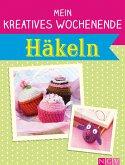 Mein kreatives Wochenende: Häkeln (eBook, ePUB)