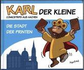 Karl der Kleine - Die Stadt der Printen