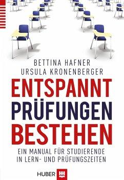 Entspannt Prüfungen bestehen (eBook, PDF) - Kronenberger, Ursula; Hafner, Bettina