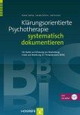 Klärungsorientierte Psychotherapie systematisch dokumentieren (eBook, PDF)