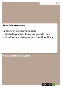 Einblick in die nacheheliche Unterhaltsgesetzgebung aufgrund eines veränderten soziologischen Familienbildes (eBook, ePUB)