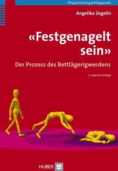 «Festgenagelt sein» (eBook, ePUB) - Zegelin, Angelika