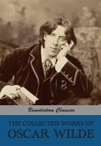 The Collected Works of Oscar Wilde (Lady Windermere's Fan; Salomé; A Woman Of No Importance; The Importance of Being Earnest; An Ideal Husband; The Picture of Dorian Gray; Lord Arthur Savile's Crime and other stories; Intentions; Essays And Lectures; Misc