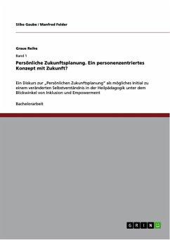 Persönliche Zukunftsplanung. Ein personenzentriertes Konzept mit Zukunft? (eBook, ePUB)