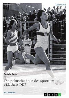 Die politische Rolle des Sports im SED-Staat DDR (eBook, ePUB)