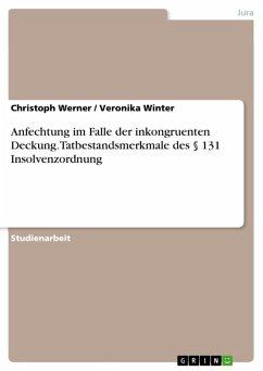 Anfechtung im Falle der inkongruenten Deckung. Tatbestandsmerkmale des § 131 Insolvenzordnung (eBook, ePUB)