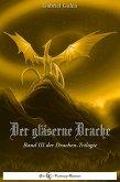 Der gläserne Drache - Band III (eBook, ePUB)