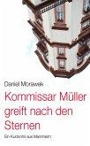 Kommissar Müller greift nach den Sternen. (eBook, ePUB)