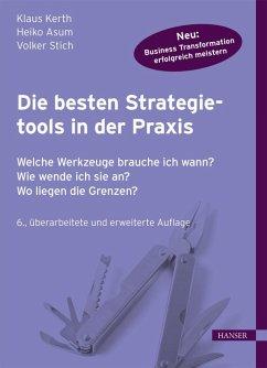 Die besten Strategietools in der Praxis (eBook, PDF) - Kerth, Klaus; Asum, Heiko; Stich, Volker