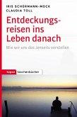 Entdeckungsreisen ins Leben danach (eBook, PDF)