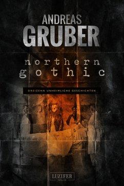 NORTHERN GOTHIC (eBook, ePUB) - Gruber, Andreas