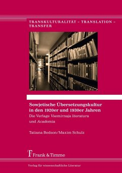 Sowjetische Übersetzungskultur in den 1920er und 1930er Jahren - Bedson, Tatiana; Schulz, Maxim