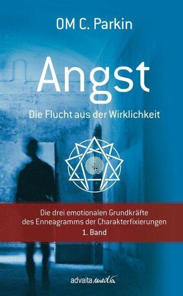 ANGST - Die Flucht aus der Wirklichkeit - Parkin, Om C.
