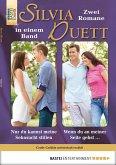 Nur du kannst meine Sehnsucht stillen/Wenn du an meiner Seite gehst ... / Silvia Duett Bd.12 (eBook, ePUB)