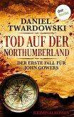 Tod auf der Northumberland: Der erste Fall für John Gowers (eBook, ePUB)