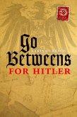 Go-Betweens for Hitler (eBook, ePUB)