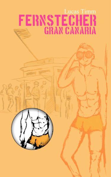 Fernstecher Gran Canaria (eBook, ePUB) - Lucas Timm