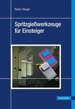 Spritzgießwerkzeuge für Einsteiger (eBook, PDF) - Dangel, Rainer