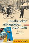 Innsbrucker Alltagsleben 1930-1980 (eBook, ePUB)
